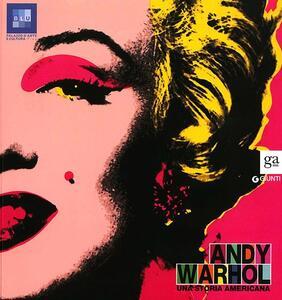 Andy Warhol. Una storia americana. Catalogo della mostra (Pisa, 12 ottobre 2013-2 febbraio 2014). Ediz. illustrata