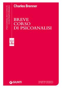 Foto Cover di Breve corso di psicoanalisi, Libro di Charles Brenner, edito da Giunti Editore