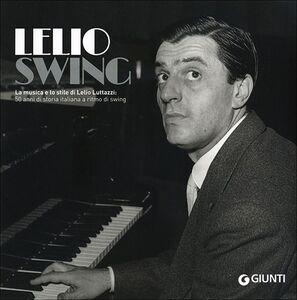 Libro LelioSwing. La musica e lo stile di Lelio Luttazzi: 50 anni di storia italiana a ritmo di swing  0