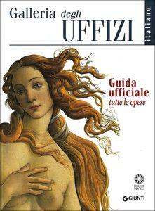 Libro Galleria degli Uffizi. Guida ufficiale. Tutte le opere Gloria Fossi