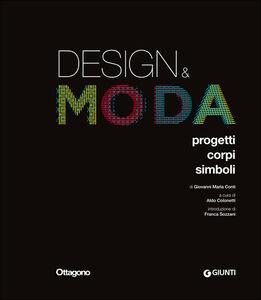 Libro Design & moda. Progetti, corpi, simboli Giovanni M. Conti 0