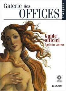 Libro Galerie des Offices. Guide officiel. Toutes les oeuvres Gloria Fossi