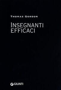 Foto Cover di Insegnanti efficaci, Libro di Thomas Gordon, edito da Giunti Editore