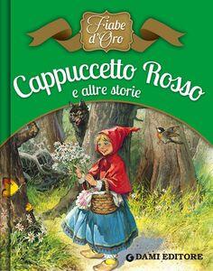 Foto Cover di Cappuccetto Rosso e altre storie, Libro di AA.VV edito da Dami Editore
