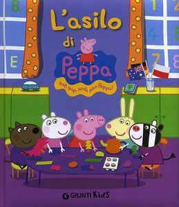Libro L' asilo di Peppa Silvia D'Achille 0