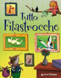 Foto Cover di Tutto filastrocche, Libro di  edito da Giunti Junior
