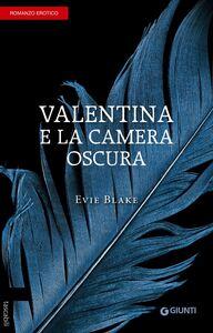 Libro Valentina e la camera oscura Evie Blake