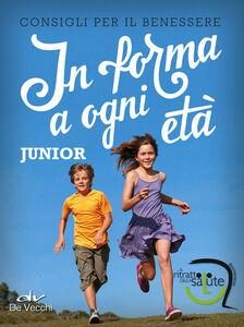 Foto Cover di In forma a ogni età. Junior, Libro di  edito da De Vecchi