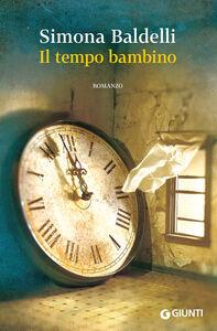 Libro Il tempo bambino Simona Baldelli