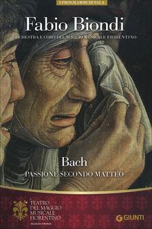 Fabio Biondi. Bach Passione secondo Matteo. Orchestra e Coro del Maggio Musicale Fiorentino - copertina
