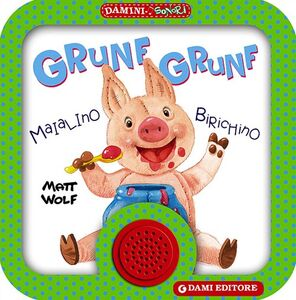 Foto Cover di Grunf grunf. Maialino birichino, Libro di Anna Casalis, edito da Dami Editore 0