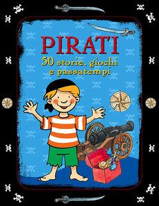 Pirati. 50 storie, giochi e passatempi. Con adesivi