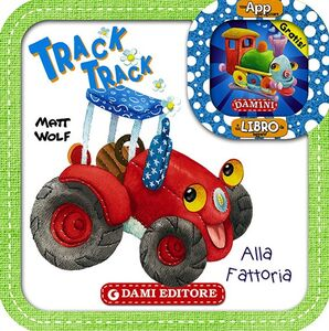 Libro Track track. Alla fattoria. Con App per tablet e smartphone Anna Casalis
