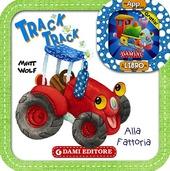 Track track. Alla fattoria. Con App per tablet e smartphone