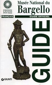 Libro Musée national du Bargello. Guide officiel Giovanna Gaeta Bertelà