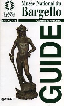 Musée national du Bargello. Guide officiel - Giovanna Gaeta Bertelà - copertina