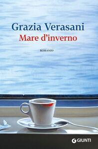 Foto Cover di Mare d'inverno, Libro di Grazia Verasani, edito da Giunti Editore