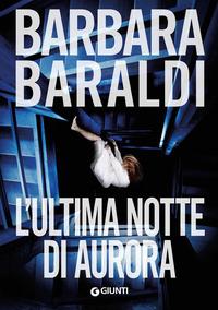 L' L' ultima notte di Aurora - Baraldi Barbara - wuz.it