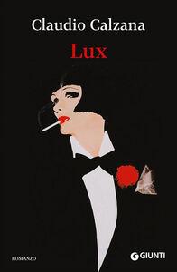 Foto Cover di Lux, Libro di Claudio Calzana, edito da Giunti Editore