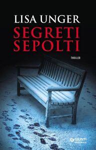 Foto Cover di Segreti sepolti, Libro di Lisa Unger, edito da Giunti Editore