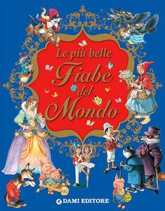 Foto Cover di Le più belle fiabe del mondo, Libro di Peter Holeinone, edito da Dami Editore