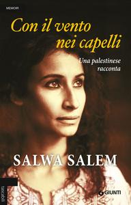 Libro Con il vento nei capelli. Una palestinese racconta Salwa Salem