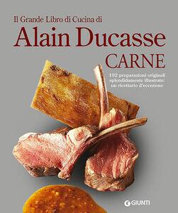 Libro Il grande libro di cucina di Alain Ducasse. Carne  0