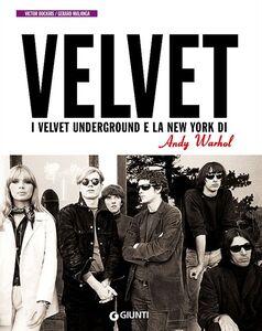 Foto Cover di I Velvet Underground e la New York di Andy Warhol, Libro di Victor Bockris,Gerard Malanga, edito da Giunti Editore