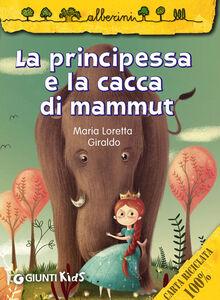 Libro La principessa e la cacca di mammut Maria Loretta Giraldo