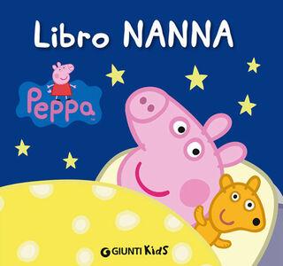 Foto Cover di Libro nanna. Peppa Pig. Hip hip urrà per Peppa!, Libro di Silvia D'Achille, edito da Giunti Kids