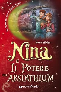 Libro Nina e il potere dell'Absinthium Moony Witcher
