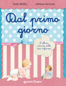Libro Dal primo giorno. L'album ricordo della mia infanzia. Ed. lusso Ruth Muller , Adriana Saviozzi
