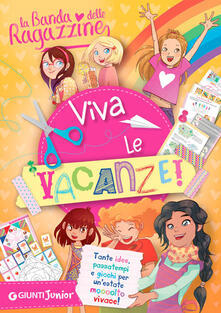 Radiospeed.it Viva le vacanze! La banda delle ragazzine. Con adesivi Image
