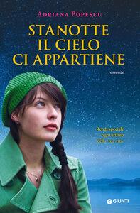 Libro Stanotte il cielo ci appartiene Adriana Popescu