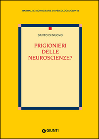 Prigionieri delle neuroscie...