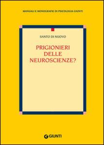 Libro Prigionieri delle neuroscienze? Santo Di Nuovo