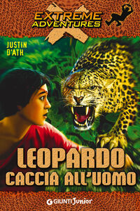 Libro Leopardo. Caccia all'uomo Justin D'Ath