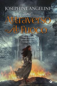 Libro Attraverso il fuoco Josephine Angelini