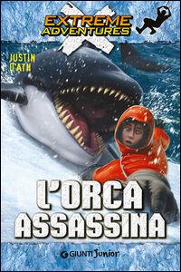 Foto Cover di L' orca assassina, Libro di Justin D'Ath, edito da Giunti Junior