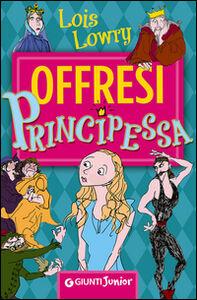 Libro Offresi principessa Lois Lowry 0