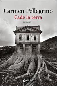 Libro Cade la terra Carmen Pellegrino