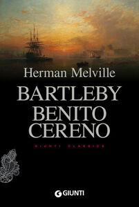 Foto Cover di Bartleby. Benito Cereno, Libro di Herman Melville, edito da Giunti Editore