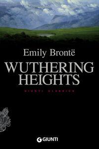 Foto Cover di Wuthering heights, Libro di Emily Brontë, edito da Giunti Editore