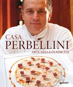 Foto Cover di Casa Perbellini. Arte nella classicità, Libro di Giancarlo Perbellini,Stefano Alfonsi, edito da Giunti Editore 0