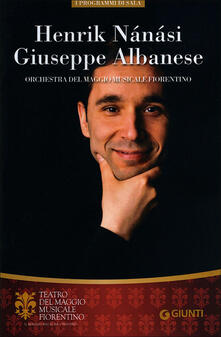 Henrik Nánási, Giuseppe Albanese. Orchestra del Maggio Musicale Fiorentino - copertina