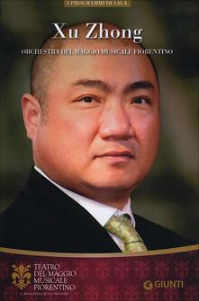 Xu Zhong. Orchestra del Maggio Musicale Fiorentino - copertina