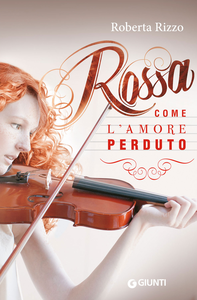 Libro Rossa come l'amore perduto Roberta Rizzo