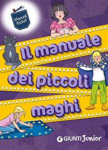 Libro Il manuale dei piccoli maghi Elisa Prati