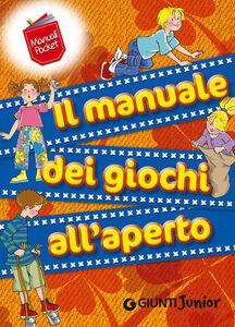 Libro Il manuale dei giochi all'aperto M. Chiara Bettazzi