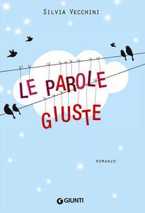 Foto Cover di Le parole giuste, Libro di Silvia Vecchini, edito da Giunti Editore